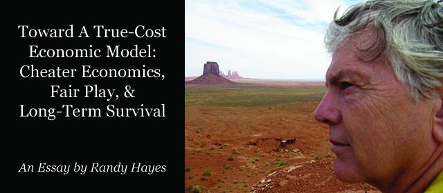 Toward A True-Cost Economic Model: Cheater Economics, Fair Play, & Long-Term Survival